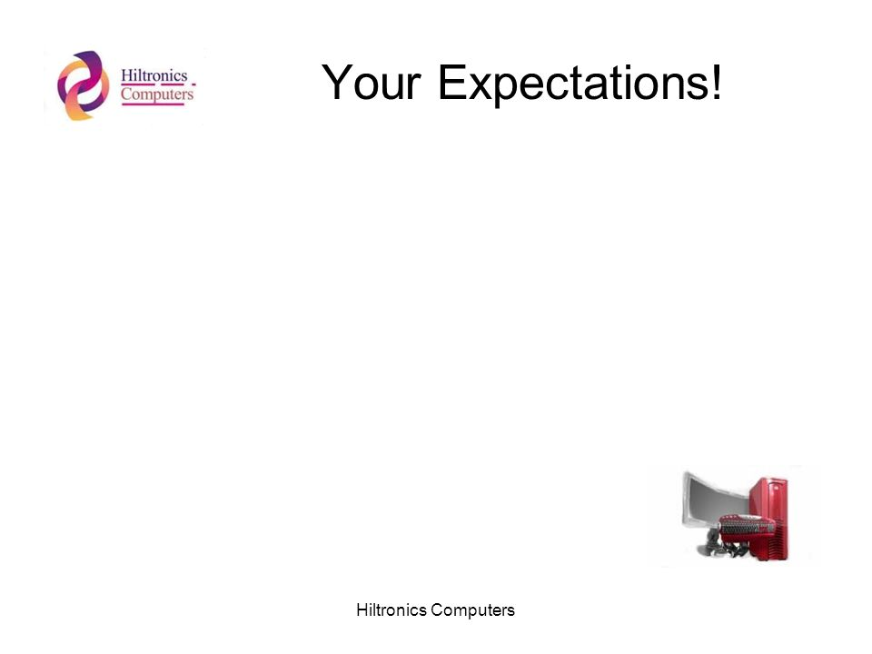Hiltronics Computers Your Expectations!