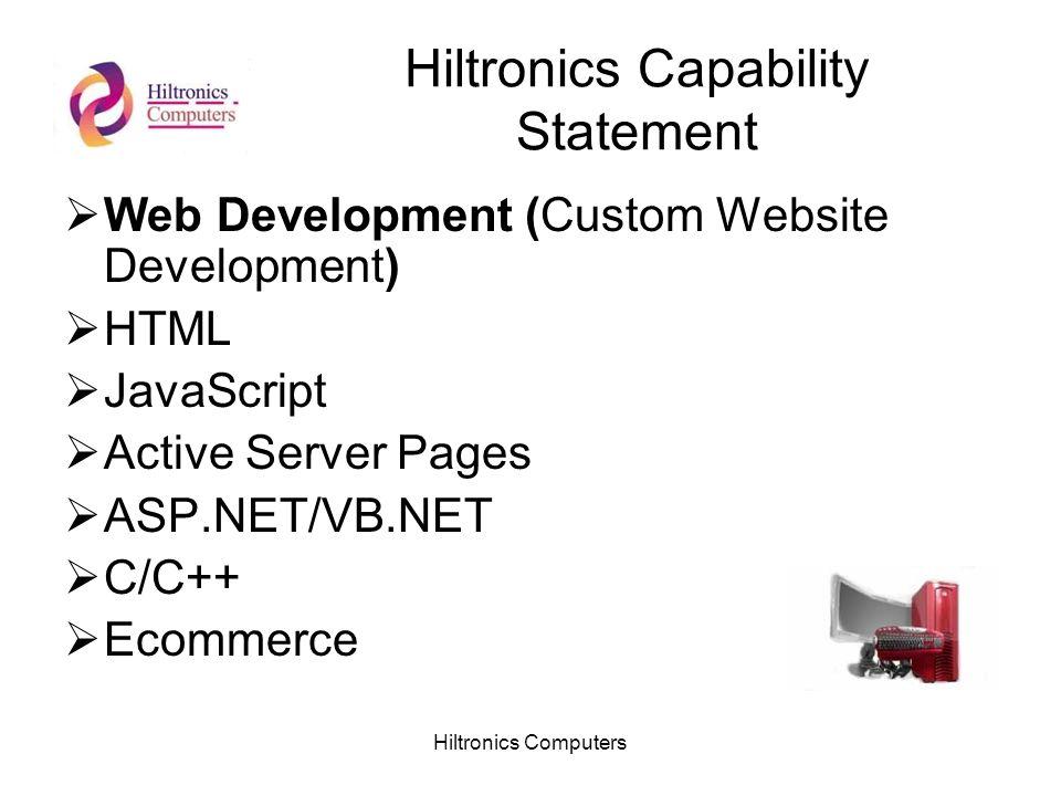 Hiltronics Computers Hiltronics Capability Statement Web Development (Custom Website Development) HTML JavaScript Active Server Pages ASP.NET/VB.NET C