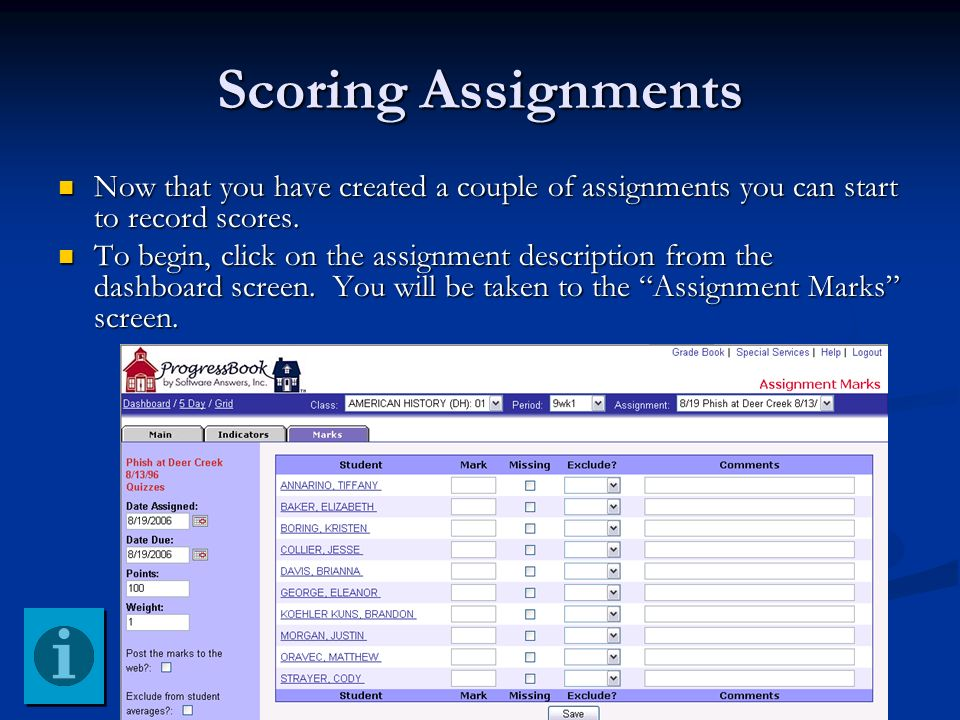 Scoring Assignments Now that you have created a couple of assignments you can start to record scores. Now that you have created a couple of assignment