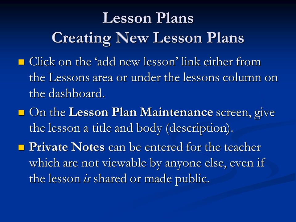 Lesson Plans Creating New Lesson Plans Click on the add new lesson link either from the Lessons area or under the lessons column on the dashboard. Cli