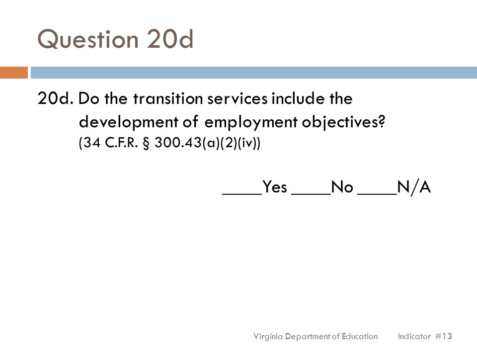 Question 20d 20d. Do the transition services include the development of employment objectives.