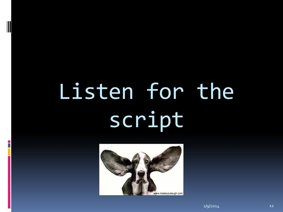 Listen for the script 1/9/2014 12