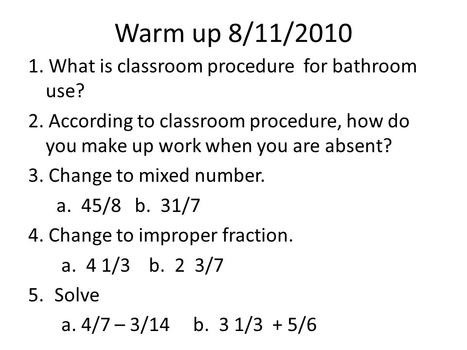 Warm up 8/11/2010 1. What is classroom procedure for bathroom use.