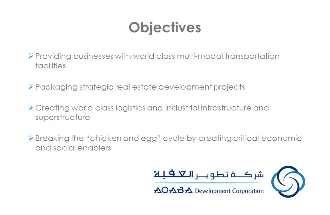 Objectives Providing businesses with world class multi-modal transportation facilities Packaging strategic real estate development projects Creating w