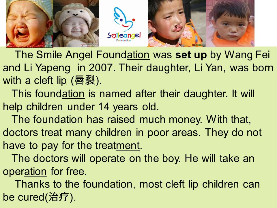 The Smile Angel Foundation was set up by Wang Fei and Li Yapeng in 2007.