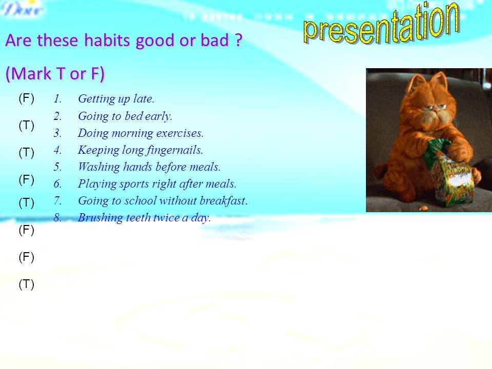 Homework: 1 Do you have any good habits and bad habits.