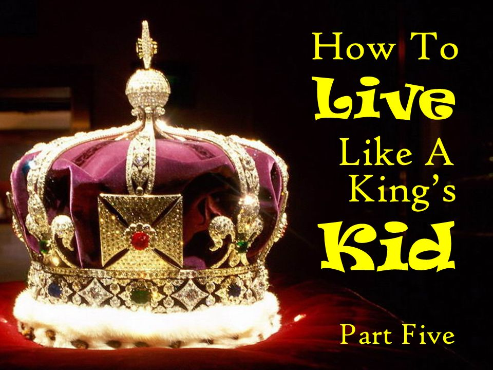 How To Live Like A Kid Kings Part Five