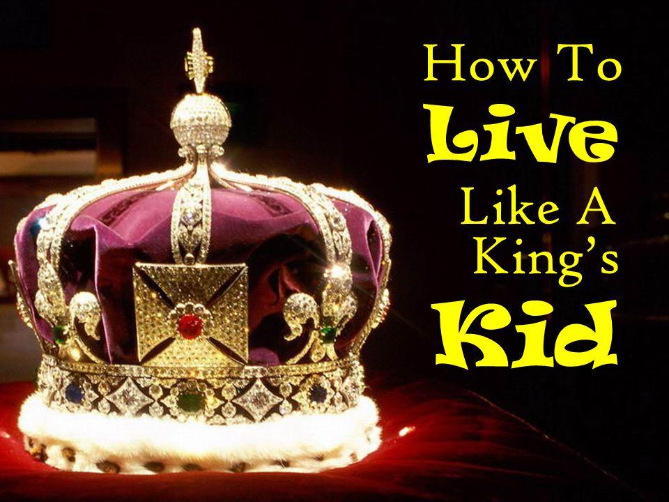 How To Live Like A Kid Kings