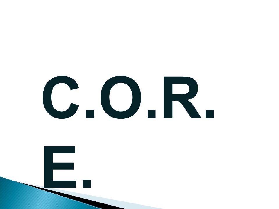 C.O.R. E.