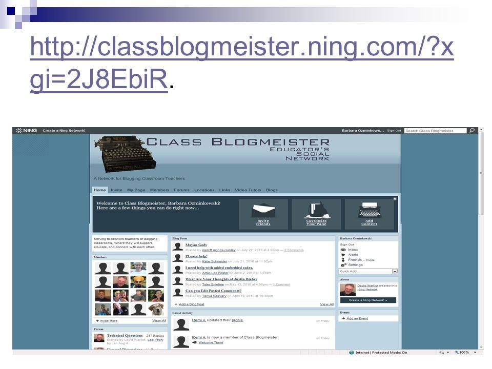 http://classblogmeister.ning.com/?x gi=2J8EbiRhttp://classblogmeister.ning.com/?x gi=2J8EbiR.