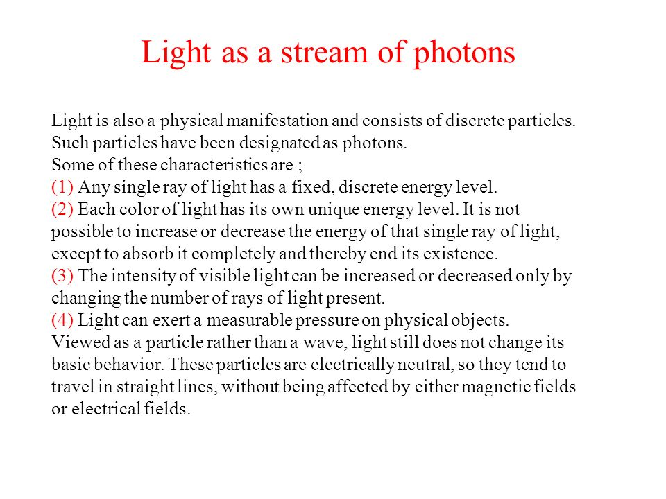The Nature of Light We all know a lot about light - it is the basis of our most important sensory function. But the question of what light really is ?