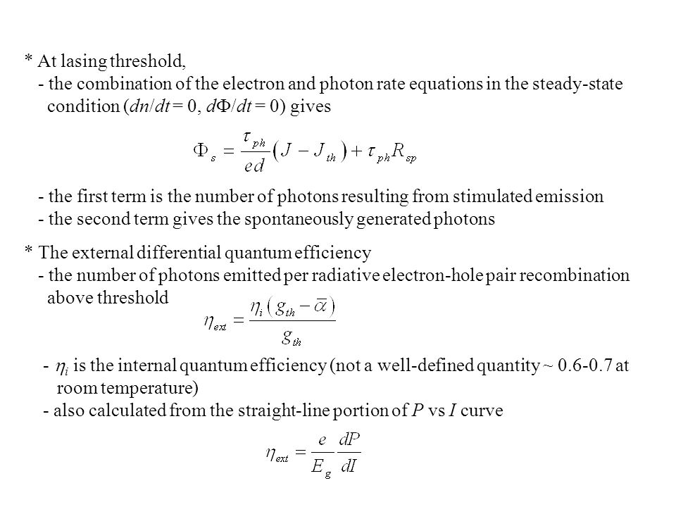 The rate equation that governs the number of photon, The rate equation that governs the number of electron, n Assuming R sp is negligible and noting t