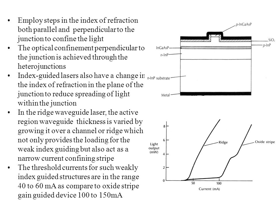 Gain-guided lasers Fabrication of multimode injection lasers with a single or small number of transverse modes is achieved by use of stripe geometry T