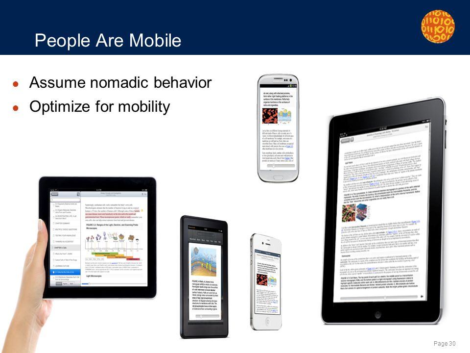 Page 30 People Are Mobile Assume nomadic behavior Optimize for mobility