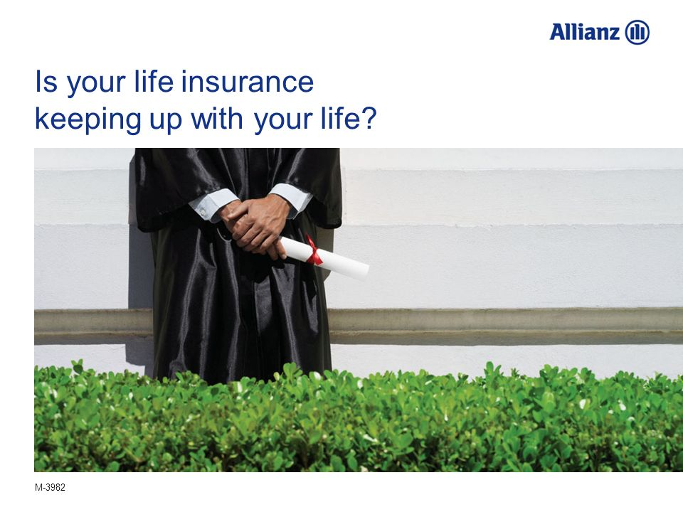 M-3982 Is your life insurance keeping up with your life?