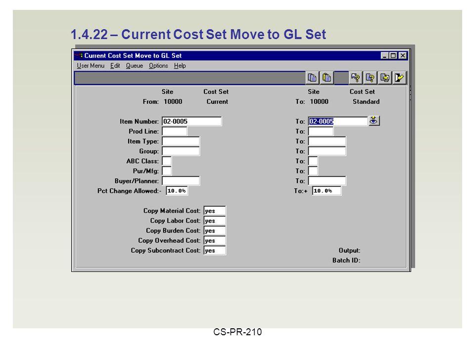 CS-PR-210 1.4.22 – Current Cost Set Move to GL Set