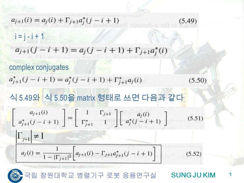 SUNG JU KIM 1 i = j - i + 1 complex conjugates 5.49 5.50 matrix