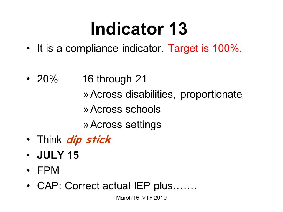 March 16 VTF 2010 Indicator 13 It is a compliance indicator.