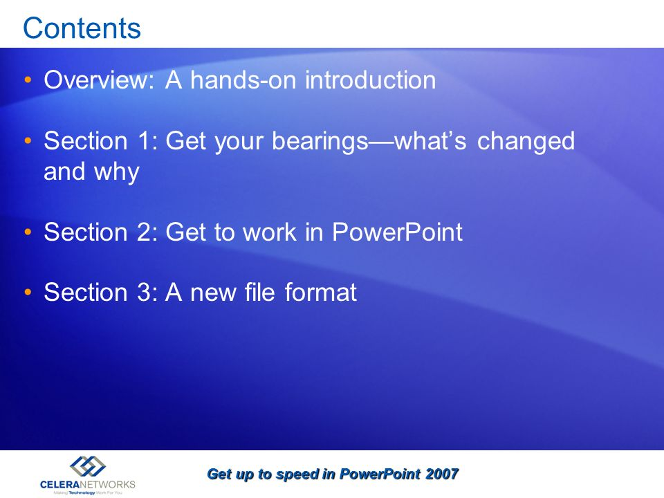 Get up to speed in PowerPoint 2007 Opening a presentation in an earlier version Youve just saved a presentation in the new format.