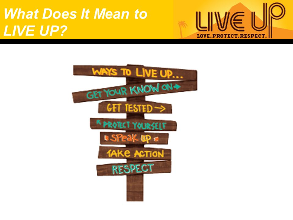 What Does It Mean to LIVE UP?