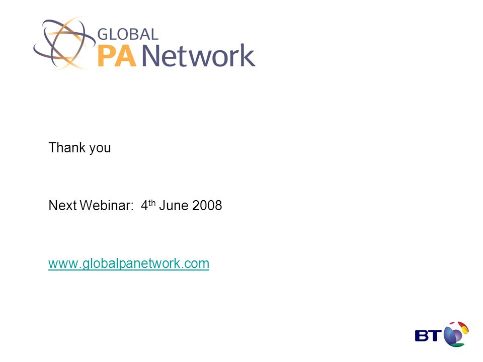 Thank you Next Webinar: 4 th June 2008 www.globalpanetwork.com