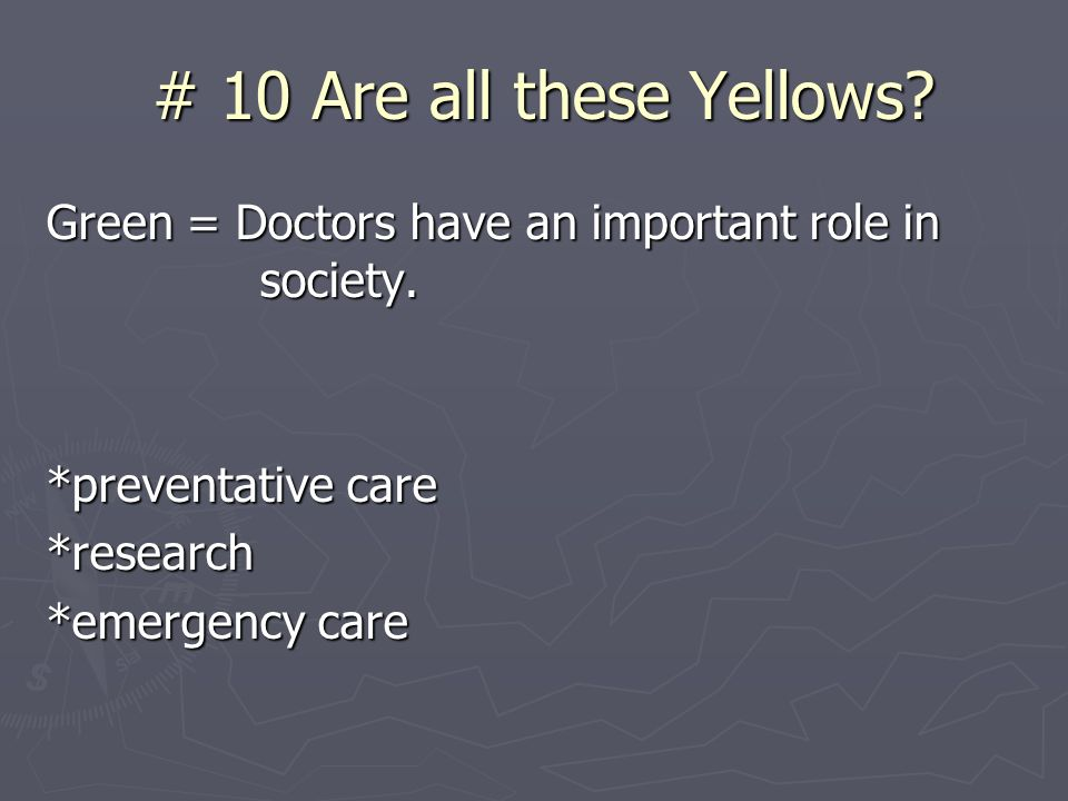# 10 Are all these Yellows. # 10 Are all these Yellows.