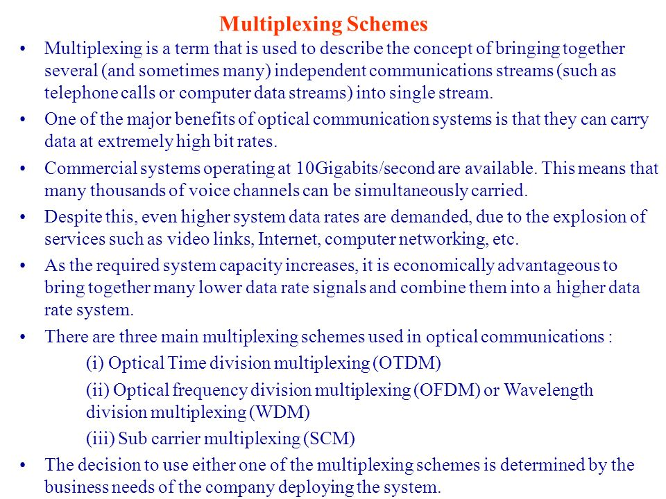 Multiplexing is a term that is used to describe the concept of bringing together several (and sometimes many) independent communications streams (such