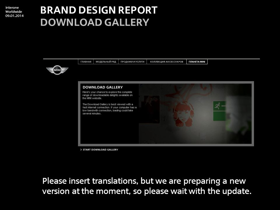Interone Worldwide 09.01.2014 BRAND DESIGN REPORT Download Gallery Please insert translations, but we are preparing a new version at the moment, so please wait with the update.