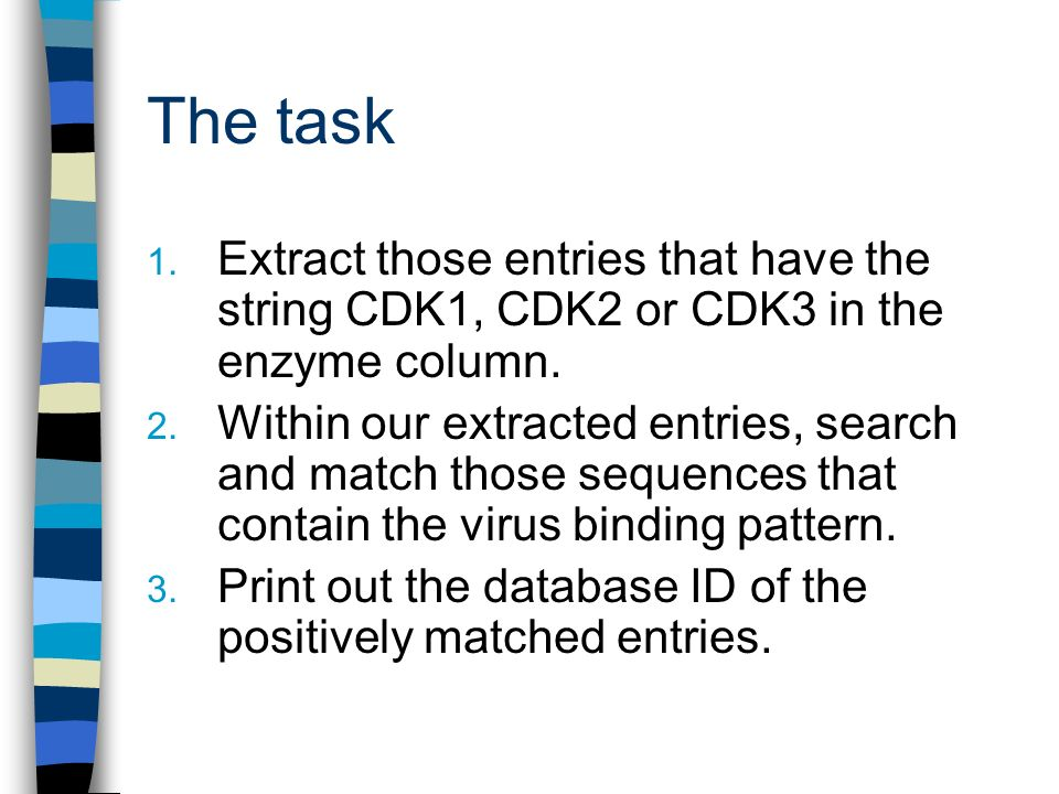 The task 1. Extract those entries that have the string CDK1, CDK2 or CDK3 in the enzyme column.