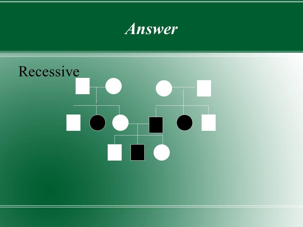 Answer Recessive