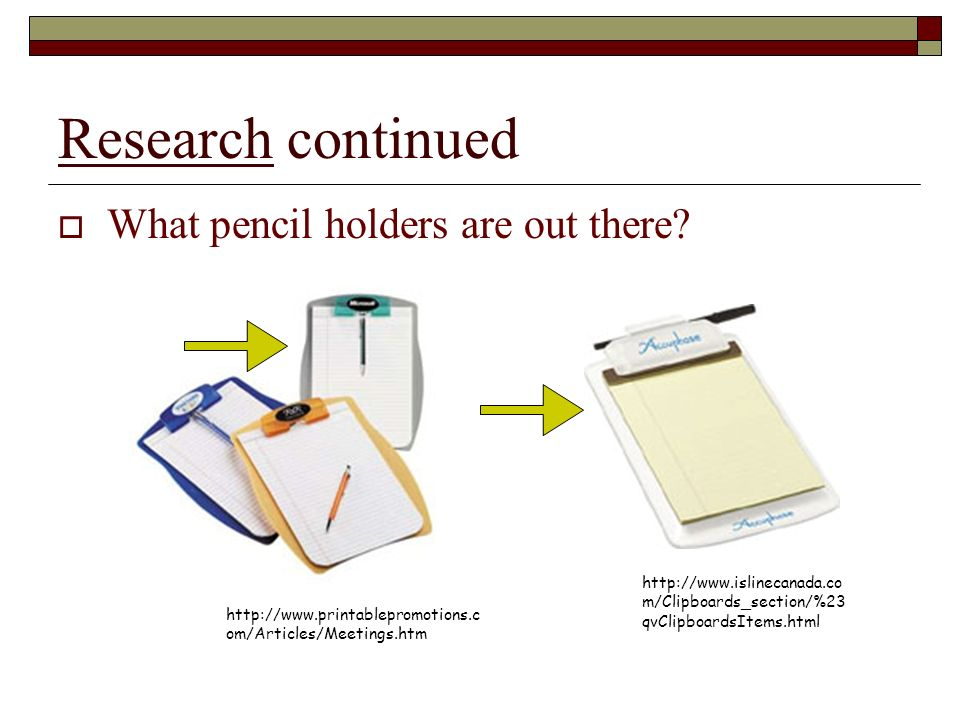 Research continued What pencil holders are out there.