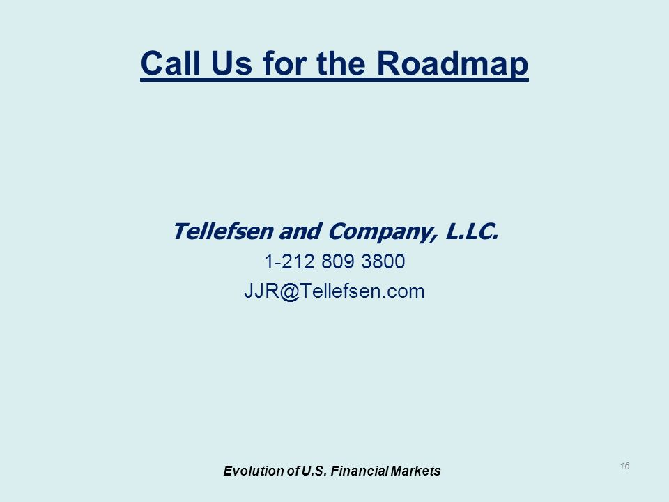Tellefsen and Company, L.LC. 1-212 809 3800 JJR@Tellefsen.com Evolution of U.S.