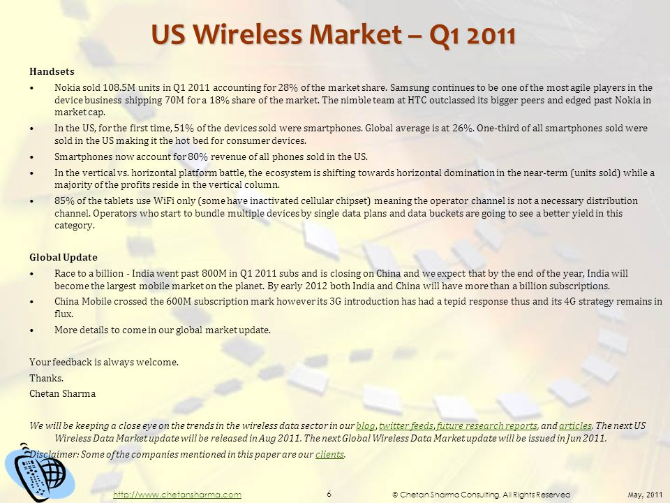 © Chetan Sharma Consulting, All Rights Reserved May, 2011 6 http://www.chetansharma.com US Wireless Market – Q1 2011 Handsets Nokia sold 108.5M units in Q1 2011 accounting for 28% of the market share.