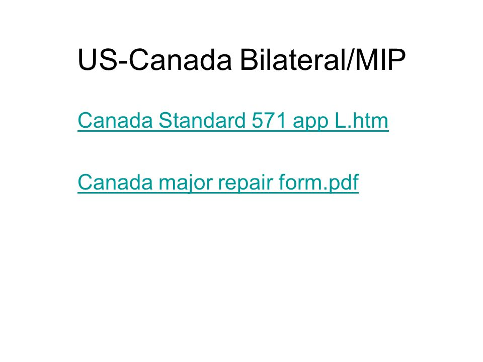 US-Canada Bilateral/MIP Ensure repairs and alterations are accomplished with TCCA approved or accepted data Report unairworthy conditions to TCCA SUPs reporting