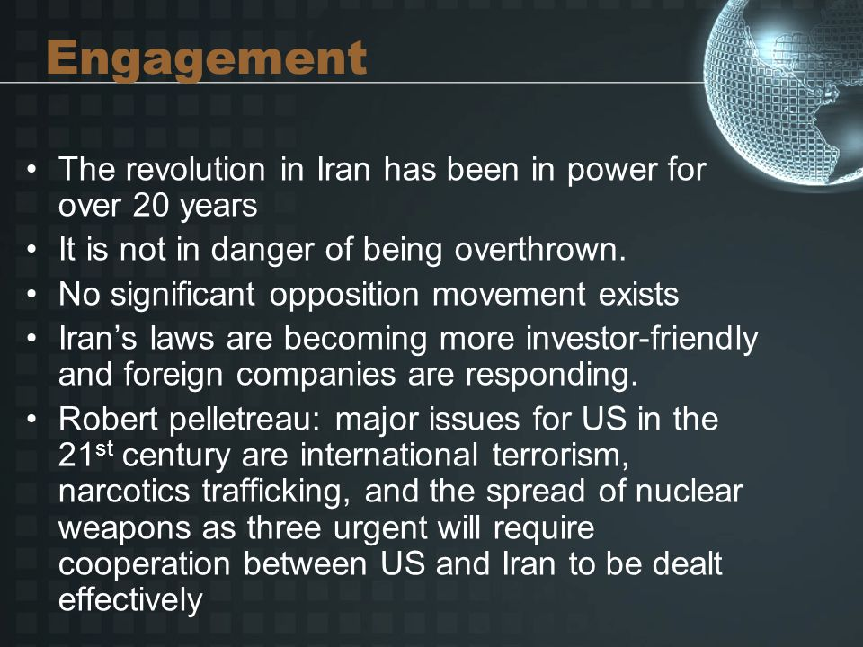 Engagement The revolution in Iran has been in power for over 20 years It is not in danger of being overthrown.
