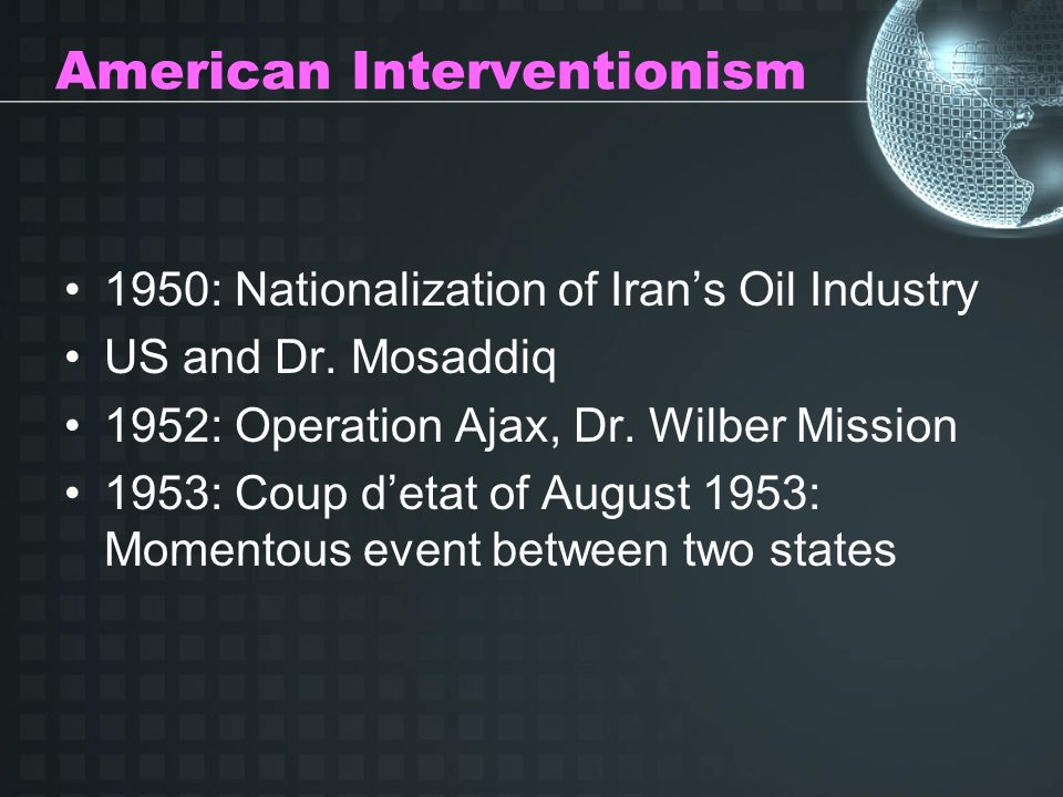 American Interventionism 1950: Nationalization of Irans Oil Industry US and Dr.