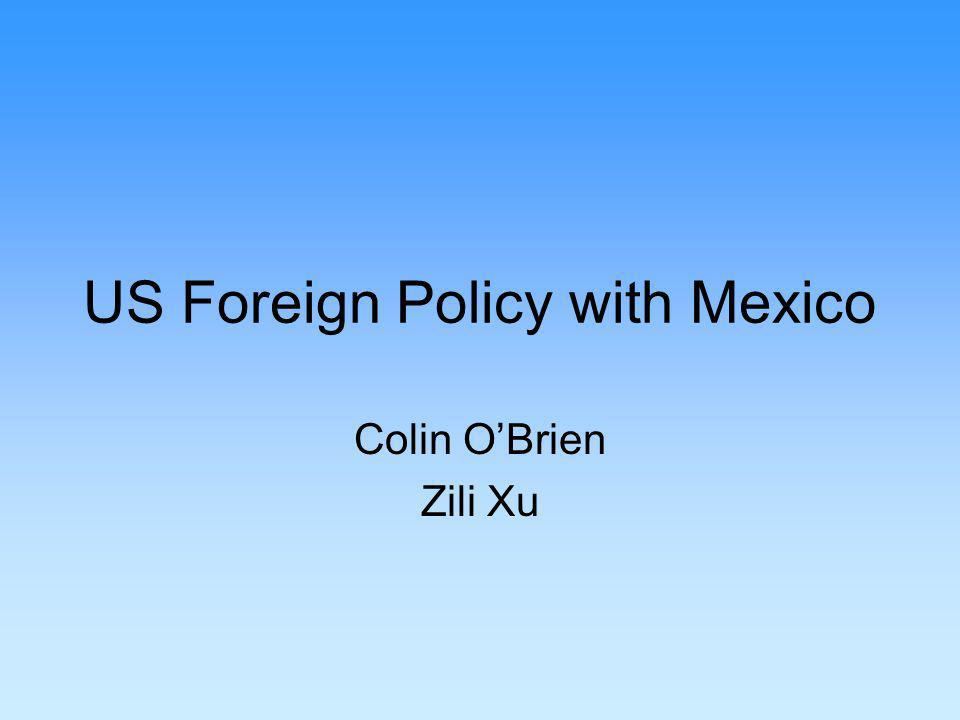 US Foreign Policy with Mexico Colin OBrien Zili Xu