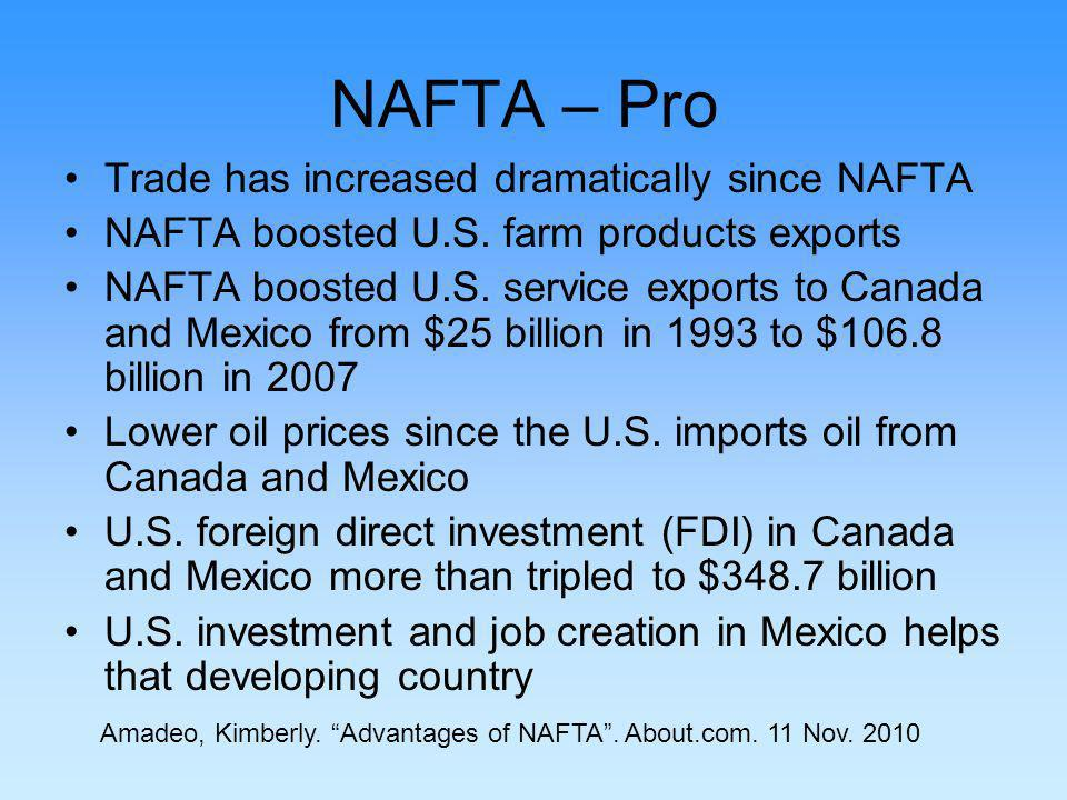 NAFTA – Pro Trade has increased dramatically since NAFTA NAFTA boosted U.S.