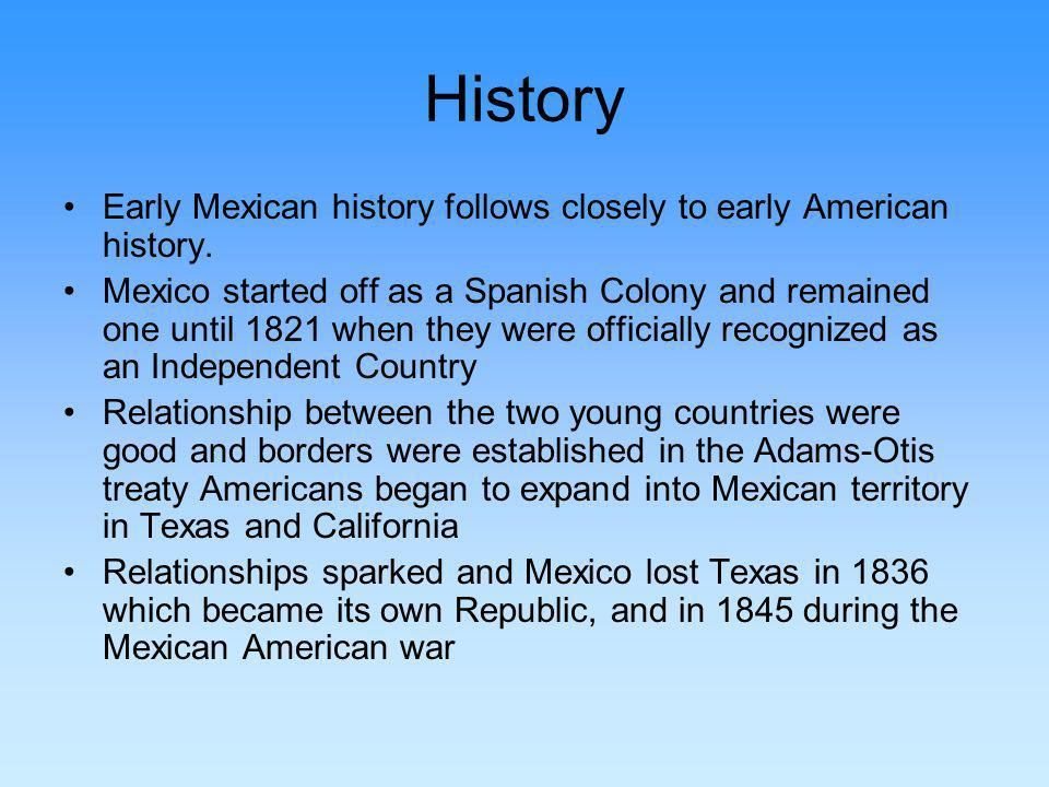 History Early Mexican history follows closely to early American history.