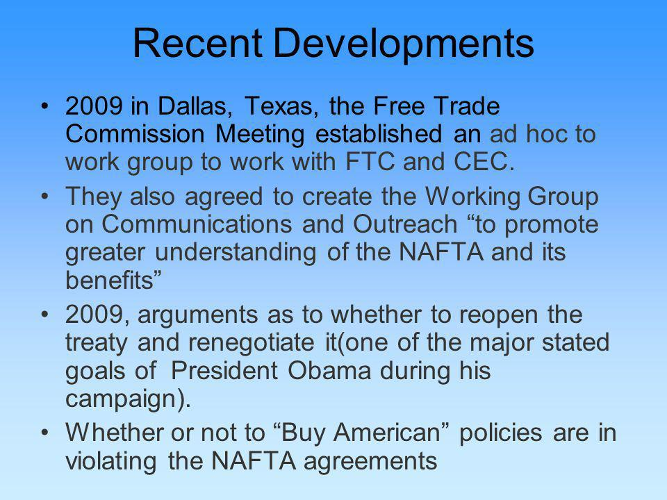 Recent Developments 2009 in Dallas, Texas, the Free Trade Commission Meeting established an ad hoc to work group to work with FTC and CEC.