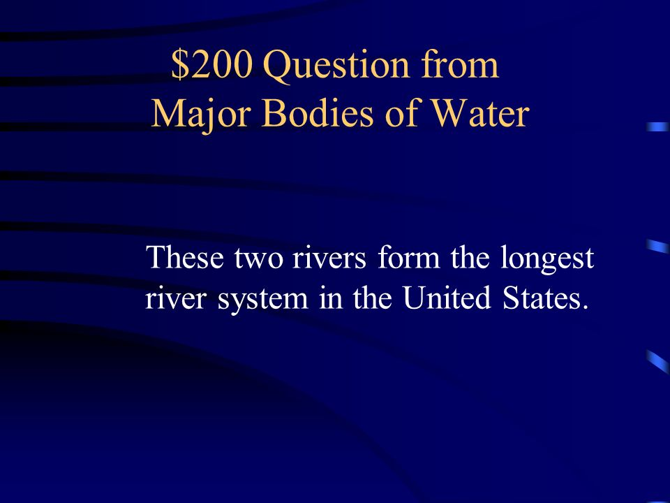$100 Answer from Major Bodies of Water What are the Great Lakes?