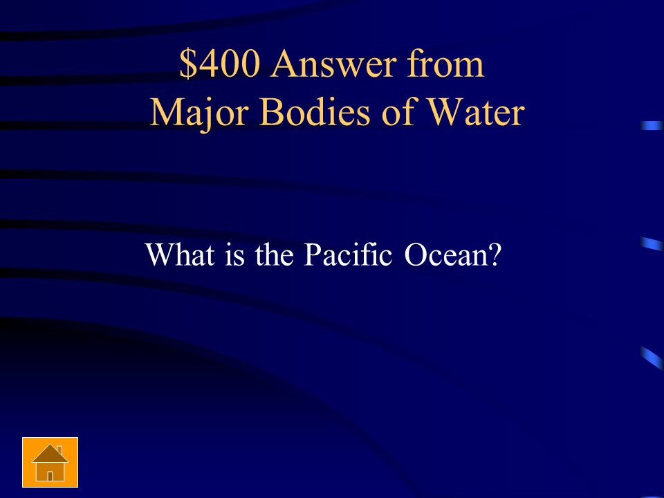$400 Question from Major Bodies of Water Where the rivers west of the Rocky Mountains flow.