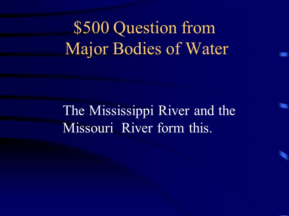 $400 Answer from Major Bodies of Water What is the Pacific Ocean?