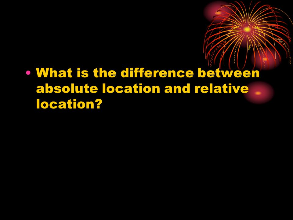What is the difference between absolute location and relative location