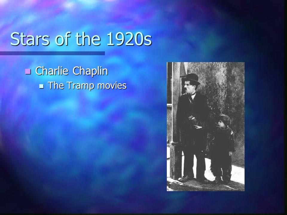 Stars of the 1920s Charlie Chaplin Charlie Chaplin The Tramp movies The Tramp movies