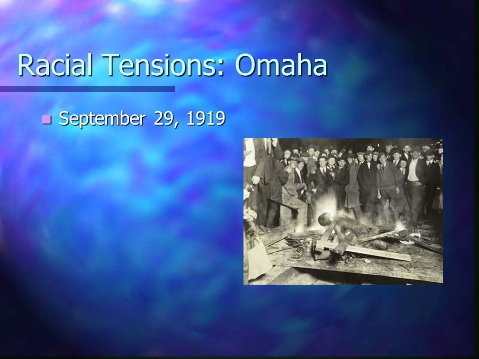 Racial Tensions: Omaha September 29, 1919 September 29, 1919