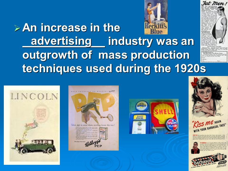 An increase in the industry was an outgrowth of mass production techniques used during the 1920s An increase in the industry was an outgrowth of mass