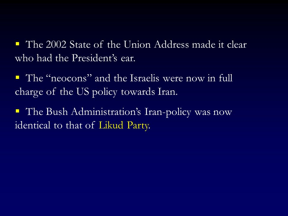 David Frum, a neocon speech writer, took credit for writing the segment of speech dealing with the axis of evil.