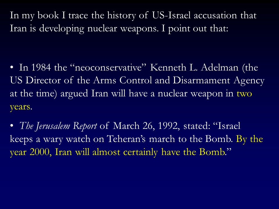 But, similar to the Iraq case, for bureaucratic reasons, the neocons and Israelis settled mostly on one issue: Irans development of nuclear weapons Th