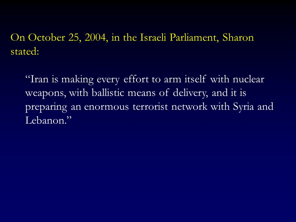For example, On September 23, 2004, in the U.N. General Assembly Israeli Foreign Minister Silvan Shalom stated: The international community now realiz